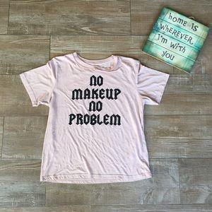 """""""No Make Up No Problem"""" 🌸 Basic Light T-shirt"""
